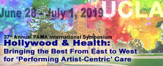 37th Annual PAMA International Symposium Hollywood & Health: Bringing the Best from East to West for 'Performing Artist-Centric' Care