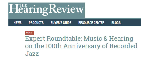 Expert Roundtable: Music & Hearing on the 100th Anniversary of Recorded Jazz