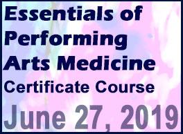 Essentials of Performing Arts Medicine Certificate Course (PAMA Pre-symposium)